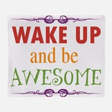 Wake Up and Be Awesome Throw Blanket