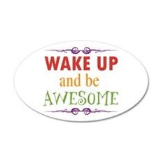 Wake Up and Be Awesome Wall Sticker