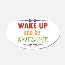 Wake Up and Be Awesome Wall Decal