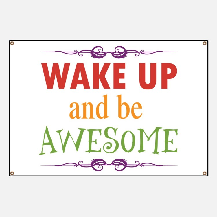 Wake Up and Be Awesome Banner