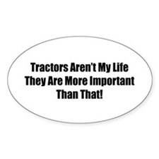 Tractors Aren't My Life They Are More Important Th