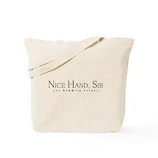 Nice Hand Sir, you donkey. Tote Bag