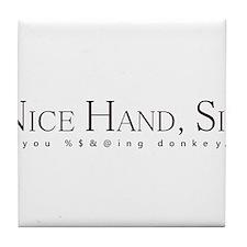 Nice Hand Sir, you donkey. Tile Coaster