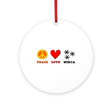 Peace Love Ninja Ornament (Round)
