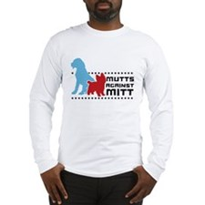 Mutts Against Mitt Long Sleeve T-Shirt