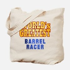 World's Greatest Barrel Racer Tote Bag