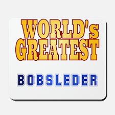 World's Greatest Bobsledder Mousepad