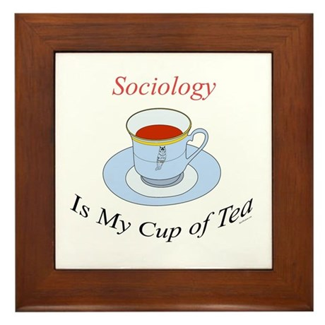 Sociology is my cup of tea Framed Tile