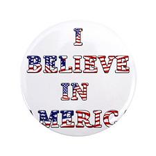 """I Believe in America 3.5"""" Button"""