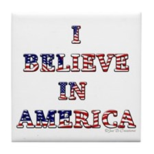 I Believe in America Tile Coaster