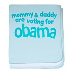 Mommy & Daddy Are Voting For Obama baby blanket