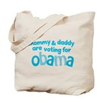 Mommy & Daddy Are Voting For Obama Tote Bag