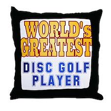 World's Greatest Disc Golf Player Throw Pillow