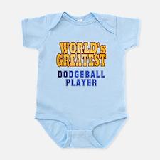 World's Greatest Dodgeball Player Infant Bodysuit