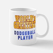 World's Greatest Dodgeball Player Mug