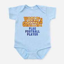 World's Greatest Flag Football Player Infant Bodys