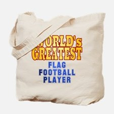 World's Greatest Flag Football Player Tote Bag