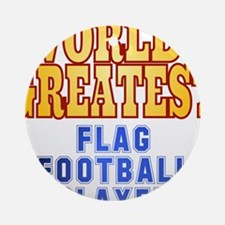 World's Greatest Flag Football Player Ornament (Ro