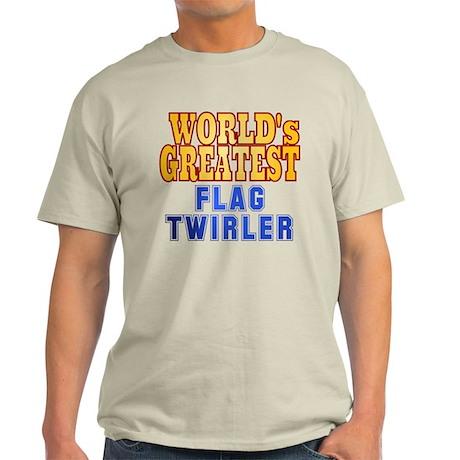 World's Greatest Flag Twirler Light T-Shirt