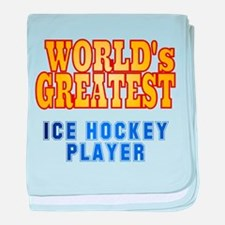 World's Greatest Ice Hockey Player baby blanket