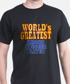 World's Greatest Indoor Soccer Player T-Shirt