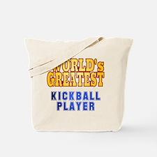 World's Greatest Kickball Player Tote Bag