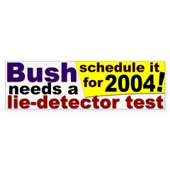 Bush Lie Detector Bumper Bumper Sticker