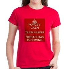 Forget Calm Train Harder Tee
