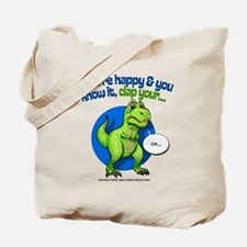 If Youre Happy Tote Bag
