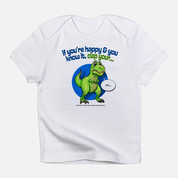 If Youre Happy Infant T-Shirt