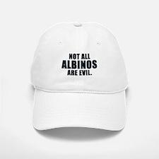 NOT ALL ALBINOS ARE EVIL Baseball Baseball Cap