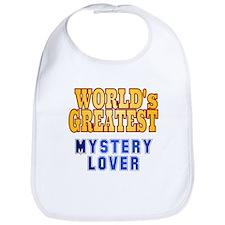 World's Greatest Mystery Lover Bib