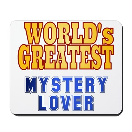 World's Greatest Mystery Lover Mousepad