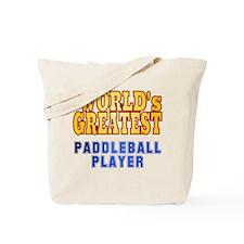 World's Greatest Paddleball Player Tote Bag