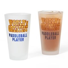 World's Greatest Paddleball Player Drinking Glass