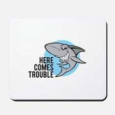 Shark- Here comes trouble Mousepad