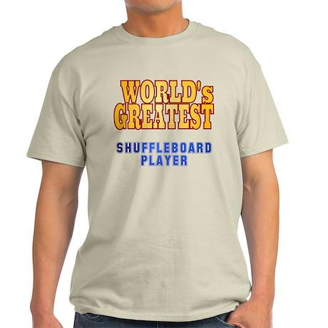 World's Greatest Shuffleboard Player Light T-Shirt