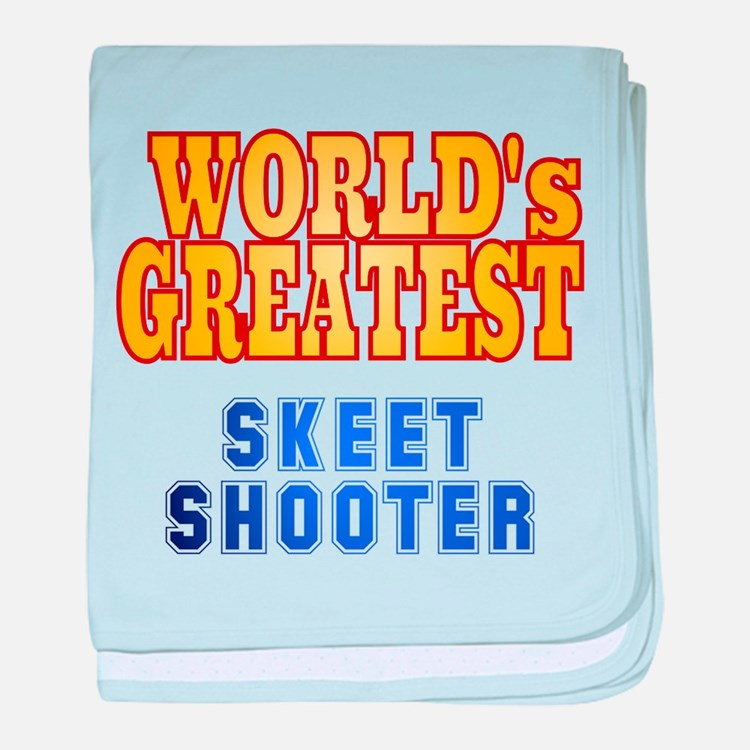World's Greatest Skeet Shooter baby blanket