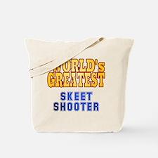World's Greatest Skeet Shooter Tote Bag