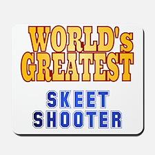 World's Greatest Skeet Shooter Mousepad