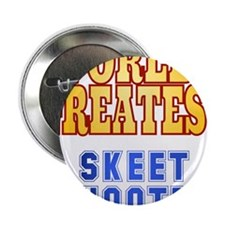 "World's Greatest Skeet Shooter 2.25"" Button"