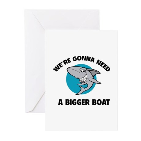 We're gonna need a bigger boat Greeting Cards (Pk