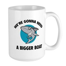 We're gonna need a bigger boat Mug