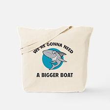 We're gonna need a bigger boat Tote Bag