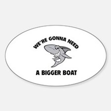 We're gonna need a bigger boat Sticker (Oval)