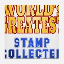 World's Greatest Stamp Collector Tile Coaster