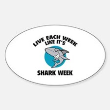 Live each week like it's shark week Sticker (Oval)