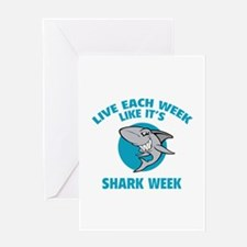 Live each week like it's shark week Greeting Card
