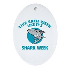 Live each week like it's shark week Ornament (Oval