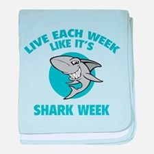 Live each week like it's shark week baby blanket